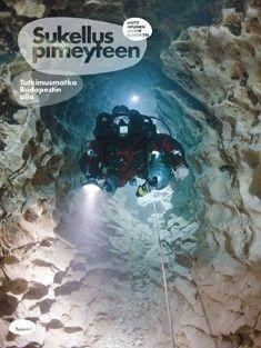 Maan alla -  Maan alta voi löytyä aarre, siellä käydään myös työssä tai haetaan elämyksiä.