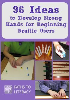 96 ideas for children who are blind or visually impaired to develop strong hands and tactile skills for beginning braille