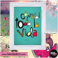 ¡Carnaval toda la vida!   Encontralo en www.tiendadcm.com/venta/Cuadro+Carnaval+2/82086