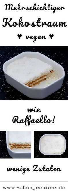 Recipe for a multi-layer coconut dream with butter cookies. A vegan dream that makes every sweet tooth heart beat faster. A must for coconut fans! Recipe: Coconut Dream - like Raffaello - vegan - V Change Makers Minimal-Vega Health Desserts, Easy Desserts, Dessert Recipes, Dessert Simple, Coconut Dream, Vegan V, Vegan Sweets, Going Vegan, Sweet Tooth