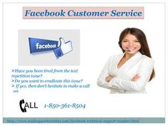 Feast your eyes on the good sides of Facebook Customer Service: •	You will get the cent-percent solution. •	Experts will enhance your experience of Facebook. •	Our toll-free number 1-850-361-8504 is the best way to contact our techies. http://www.mailsupportnumber.com/facebook-technical-support-number.html http://facebookcustomerservice365.blogspot.in/2017/06/learn-how-to-fix-facebook-issues.html http://facebooktechnicalsupport365.blogspot.in/2017/06/take-facebook-support-to-resolve.html