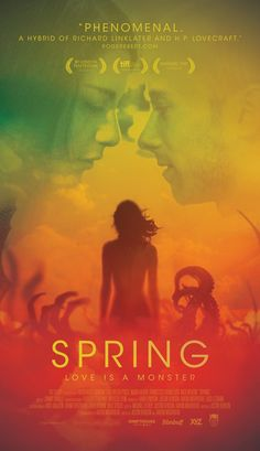 "CAN'T WAIT for this! Spring (2015)  ""A young man in a personal tailspin flees the US to Italy, where he sparks up a romance with a woman harboring a dark, primordial secret. Directed by Justin Benson, Aaron Moorhead.  With Lou Taylor Pucci, Nadia Hilker, Vanessa Bednar, Shane Brady."""