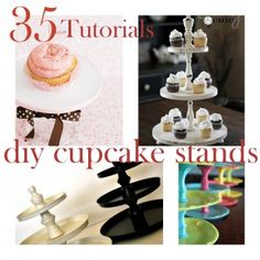 Awesome... DIY Cupcake Stands ~ Says: With these 35 DIY Tutorials, you can make one everyday of the month.  Create one in your own colour scheme or theme and decorate it to your taste