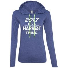 2017 it's a harvest thing!! Ladies LS T-Shirt Hoodie
