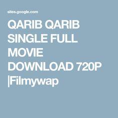 QARIB QARIB SINGLE FULL MOVIE DOWNLOAD 720P  Filmywap