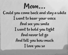Miss my Mom - Grief Tu Me Manques, The Words, Mom I Miss You, Miss You Mom Quotes, Loss Of Mother Quotes, Mother Poems, Friend Quotes, Remembering Mom, Daughter Quotes