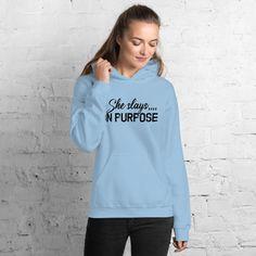 She Slays On Purpose, Motivational Quotes - Unisex Hoodie - Light Blue / M