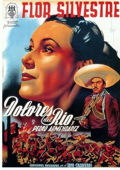 """Dolores co-starred in SIX different movies with Pedro Armendariz, the first being """"Flor Silvestre"""" in 1943."""