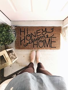 Hi Honey Welcome Home Doormat I would change the spacing a bit but cute idea! This is such a hygge welcome mat.