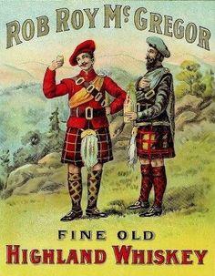 'Rob Roy McGregor - Highland Whiskey' - Glossy Print T… Whiskey Label, Scotch Whiskey, Scottish Kilts, Scottish Highlands, Scottish Clans, Retro Advertising, Vintage Advertisements, Vintage Labels, Vintage Ads