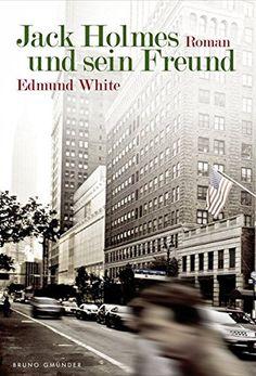 Jack Holmes und sein Freund von Edmund White https://www.amazon.de/dp/3867874352/ref=cm_sw_r_pi_dp_wqftxbWG9Z7XE