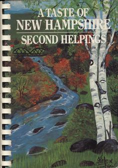 This A Taste of New Hampshire Second Helpings cookbook features recipes from within the state of New Hampshire.  #cookbooks #newhampshire