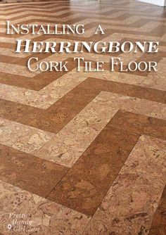 How to install a HERRINGBONE cork tile floor ! Great Step by Step Tutorial by Horton Horton (aka Pretty Handy Girl) Cork Flooring, Kitchen Flooring, Kitchen Backsplash, White Flooring, Garage Flooring, Natural Flooring, Linoleum Flooring, Brick Flooring, Rubber Flooring