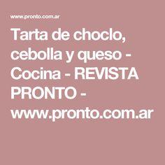 Tarta de choclo, cebolla y queso - Cocina - REVISTA PRONTO - www.pronto.com.ar Quiches, Quiche Lorraine, Calzone, Food And Drink, Gluten, Good Things, Tortilla, Alba, Relleno