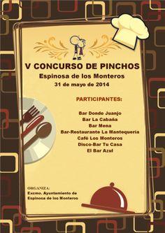 31/5  V Concurso de PInchos. Espinosa de los monteros  Los bares participantes serán: Bar Donde Juanjo, Bar La Cabaña, Bar Mena, Bar La Mantequería, Café Los Monteros, Disco-Bar Tu Casa y el Bar Azul.