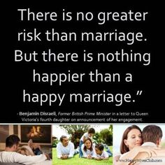 "Best love Sayings & Quotes    QUOTATION – Image :    Short love quote – Description  ""There is no greater risk than marriage.  But there is nothing happier than a happy marriage."" -Benjamin Disraeli,  Sharing is Sexy – Don't forget to share this quote with those Who M... - #Love https://quotesdaily.net/love/quotes-about-love-there-is-no-greater-risk-than-marriage-but-there-is-nothing-happier-than-a/"