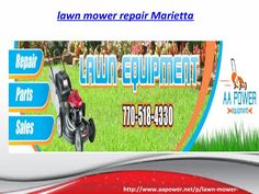 We repair all parts of lawn equipment for more watch our slides and visit at http://www.aapower.net/p/lawn-mower-repair/