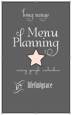 long range meal planning, using Google Calendar, via lifeingrace