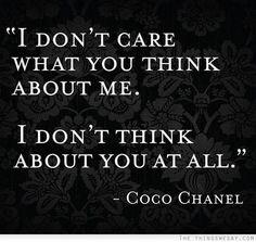 I really wish I could say this was true for me... I think way too much about what others think.....
