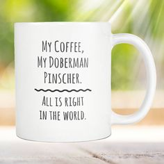 Doberman Mug Doberman Pinsher Doberman Pinscher Doberman Doberman Dog Doberman Pincher Crazy Doberman Lady Doberman Coffee Mug Pinsher by DesignNovelties on Etsy