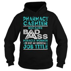 Pharmacy Cashier Because BADASS Miracle Worker Job Title TShirt