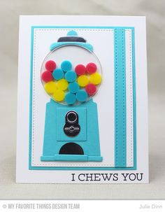 I Chews You!