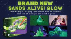 The play sand that never dries out is now even more amazing: it GLOWS!  http://www.mastermindtoys.com/Sands-Alive-Indoor-Glow-Sand-Starter-Set-1lb.aspx