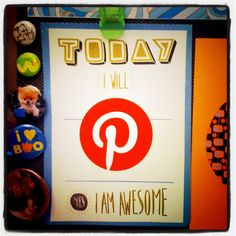 Today I will pin, yes I am awesome.     (A sheet from Mary Kate McDevitt's Mini-Goals Notepad gussied up with a Pinterest sticker)