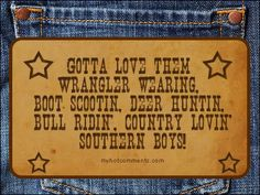Southern Girls like Southern Boys Southern Girls, Southern Comfort, Southern Belle, Southern Charm, Southern Hospitality, Southern Drawl, Southern Gentleman, Southern Heritage, Simply Southern