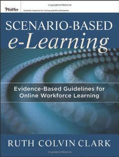 Scenario-based e-Learning: Evidence-Based Guidelines for Online Workforce Learning by Ruth C. Clark http://www.amazon.com/dp/1118127250/ref=cm_sw_r_pi_dp_uPDfvb14DWB2H