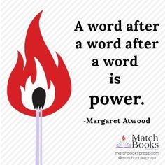 The author of The Handmaid's Tale might know a thing or two about the power of words.