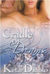 Cradle of Dreams by Keta Diablo