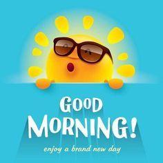 Good Morning Enjoy A Brand New Day morning good morning morning quotes good…