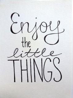 Aproveite as pequenas coisas! <3