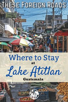 Lake Atitlan, Guatemala - These Foreign Roads - There are so many amazing villages to see around Lake Atitlan. Here is a breakdown of the different villages, with so many different options, let us help you decide where to stay when you visit Lake Atitlan! San Pedro Guatemala, Guatemala City, Atitlan Guatemala, Lake Atitlan, Mexico Vacation, Beaches In The World, South America Travel, Travel Photos, Travel Inspiration