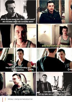 Mickey + being worried about Ian