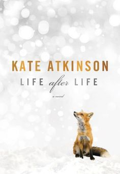 One of my favorite books of 2013,  Life After Life by Kate Atkinson - I like this cover art much better!