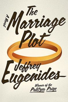 The Marriage Plot by Jeffrey Eugenides | 35 Books You Need To Read In Your Twenties