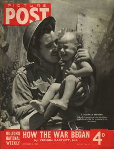 4th September 1943: A British soldier of the RAMC (Royal Army Medical Corps) brings a Sicilian baby to be weighed and fed at the military camp on Sicily, shortly after the conquest of the island by the Allied forces. The headline beneath reads 'How the War Began'. Original Publication: Picture Post Cover - With The RAMC In Sicily - pub. 1943 (Photo by IPC Magazines/Picture Post/Getty Images)