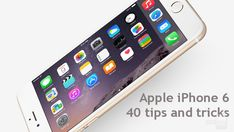 Apple iPhone 6 and iPhone 6 Plus: 40 big tips and tricks for the biggest iPhones