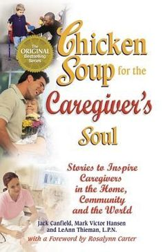 Chicken Soup for the Caregiver's Soul