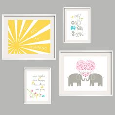 Cute Idea for a print set!  Continue a quote through multiple prints.    Yellow, Aqua Gray and Pink  Nursery art prints You are my by YassisPlace on Etsy, $69.80 (not this quote though...don't people realize this is a breakup song??)