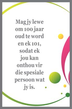 MAG JOU DAG VOL SEEN EN LIEFDE WEES...xxx Happy Birthday Quotes, Birthday Wishes, Birthday Cards, Afrikaans, Funny Quotes, Birthdays, Inspirational Quotes, Words, Veronica
