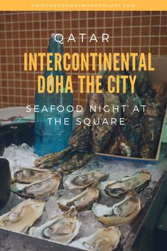 Seafood Night at The Square Intercontinental Doha The City Qatar Travel, Us Travel, Travel Around The World, Around The Worlds, Halal Recipes, Doha, Foodie Travel, Where To Go, Middle East