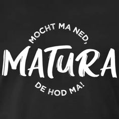 Matura Leiberl Baby Accessoires, Design, School Leaving Certificate, Men And Women, Funny Sayings