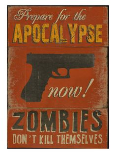 Prepare for the Apocalypse by The Artwork Factory at Gilt