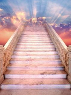 To walk those stairs to the pearly gates of Heaven for eternity and be there with all those I love.