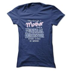 This girl is a mother and a Funeral Director  T Shirt, Hoodie, Sweatshirt