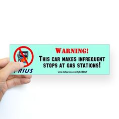 Toyota PRIUS Bumper Sticker GIFT Sticker (Bumper) designed by PriusEnvy. Scion Cars, Funny Cars, Toyota Prius, Car Makes, Car Humor, Grits, Gas Station, Funny Signs, Car Stuff