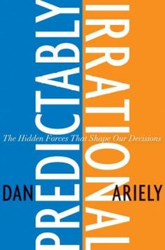 April 2013 Selected title   Predictably Irrational: The Hidden Forces That Shape Our Decisions by Dan Ariely